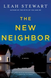 The New Neighbor - A Novel ebook by Leah Stewart