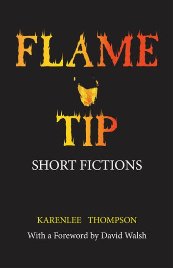 Flame Tip - Short Fictions ebook by Karenlee Thompson