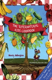 The Supernatural Kids Cookbook - Eleven Super Special Recipes for 11/11/11 ebook by Nancy Mehagian