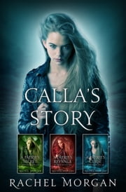Creepy Hollow: Calla's Story (Books 4, 5 & 6) ebook by Rachel Morgan