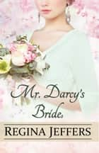MR. DARCY'S BRIDEs - A Pride and Prejudice Vagary ebook by