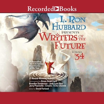 L. Ron Hubbard Presents - Writers of the Future Volume 34 audiobook by L. Ron Hubbard,Brandon Sanderson,Jody Lynn Nye,Orson Scott Card,Jerry Pournelle