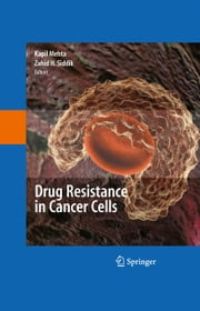 Drug Resistance in Cancer Cells ebook by Kapil Mehta,Susan E. Bates,Zahid H. Siddik