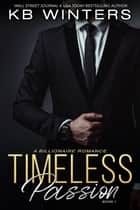 Timeless Passion Book 1 - Timeless Passion, #1 ebook by KB Winters