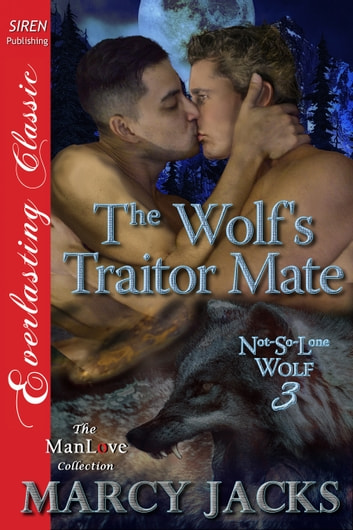 The Wolf's Traitor Mate ebook by Marcy Jacks