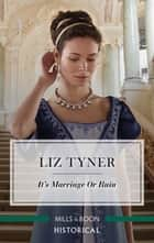 It's Marriage or Ruin ebook by Liz Tyner