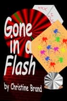 Gone in a Flash ebook by Christine Brand