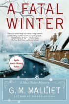 A Fatal Winter - A Max Tudor Novel ebook by G. M. Malliet