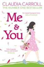 Me and You ebook by Claudia Carroll