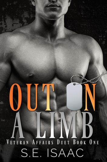 Out on a Limb - Veteran Affairs Series, #1 ebook by S.E. Isaac