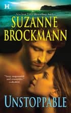 Unstoppable: Love with the Proper Stranger\Letters to Kelly ebook by Suzanne Brockmann