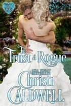 To Trust a Rogue ebook by Christi Caldwell