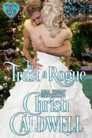 To Trust a Rogue - Heart of a Duke, #8 ebook by Christi Caldwell