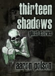 Thirteen Shadows: Ghost Stories
