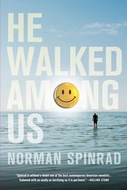 He Walked Among Us ebook by Norman Spinrad