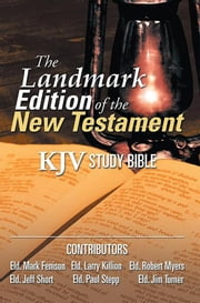 The Landmark Edition of the New Testament (KJV Study Bible) - KJV Study Bible ebook by Larry Killion