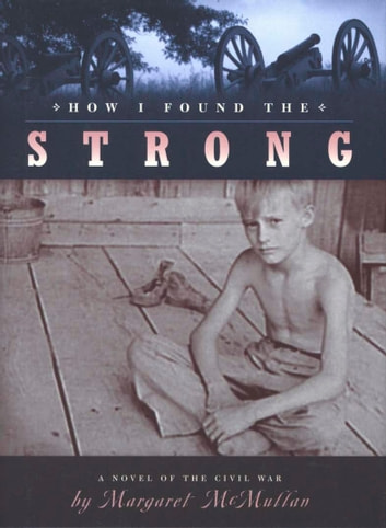 How I Found the Strong ebook by Margaret McMullan