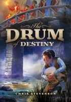 The Drum of Destiny ebook by Chris Stevenson