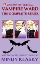 Washington Medical Vampire Ward - The Complete Series ebook by