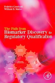 The Path from Biomarker Discovery to Regulatory Qualification ebook by