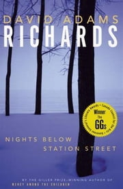 Nights Below Station Street ebook by David Adams Richards
