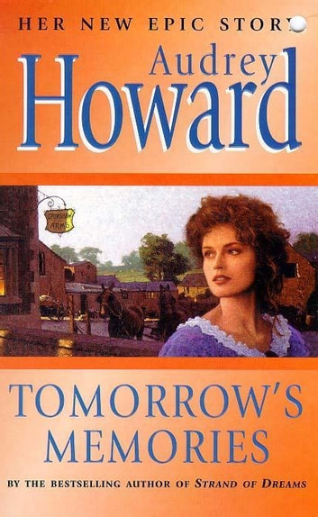 Tomorrow's Memories eBook by Audrey Howard