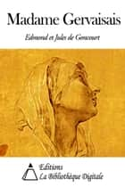 Madame Gervaisais ebook by Edmond et Jules de Goncourt