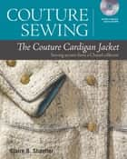 Couture Sewing: The Couture Cardigan Jacket ebook by Claire B. Shaeffer