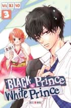 Black Prince and White Prince T03 ebook by Makino