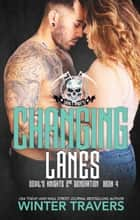 Changing Lanes - Devil's Knights 2nd Generation, #4 ebook by