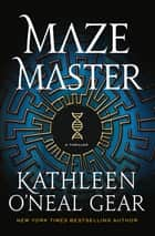 Maze Master - A Thriller ebook by Kathleen O'Neal Gear