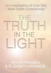 The Truth in the Light ebook by Peter Fenwick & Elizabeth Fenwick