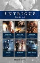 Intrigue Box Set 1-6 March 2020/Before He Vanished/South Dakota Showdown/Mysterious Abduction/Undercover Rebel/Ranger Warrior/Protectiv ebook by Debra Webb, Rita Herron, Angi Morgan,...