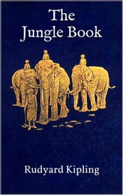The Jungle Book - Illustrated Edition ebook by Rudyard Kipling