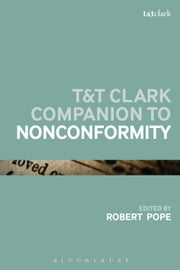 T&T Clark Companion to Nonconformity ebook by Dr Robert Pope,Prof D. Densil Morgan