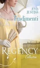 Tradimenti - Sedotta da un libertino | La spia francese ebook by Julia Justiss