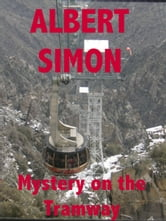 Mystery on the Tramway: A Henry Wright Mystery ebook by Albert Simon