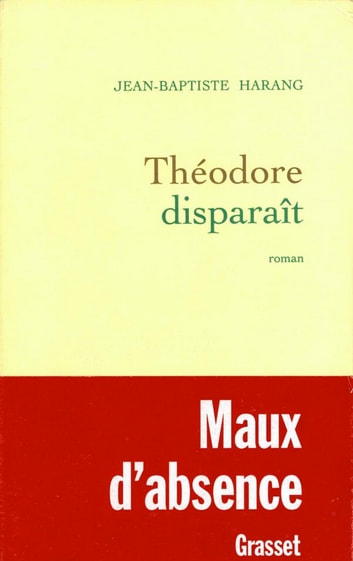 Théodore disparaît ebook by Jean-Baptiste Harang