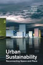 Urban Sustainability - Reconnecting Space and Place ebook by Ann Dale, William Dushenko, Pamela J. Robinson
