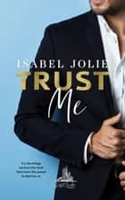 Trust Me - The West Side Series, #2 ebook by