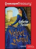 Velvet Bond ebook by Catherine Archer