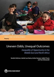 Uneven Odds, Unequal Outcomes: Inequality of Opportunity in the Middle East and North Africa ebook by Krishnan, Nandini
