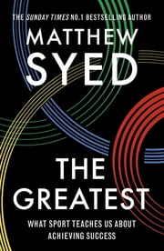 The Greatest - The Quest for Sporting Perfection ebook by Matthew Syed