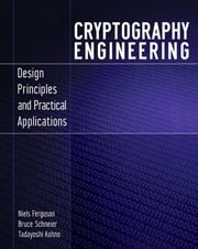 Cryptography Engineering. - Design Principles and Practical Applications eBook by Niels Ferguson, Bruce Schneier, Tadayoshi Kohno