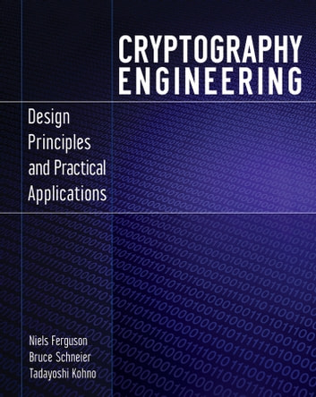 Cryptography Engineering - Design Principles and Practical Applications ebook by Niels Ferguson,Bruce Schneier,Tadayoshi Kohno