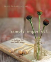 Simply Imperfect ebook by Robyn Griggs Lawrence