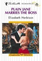 Plain Jane Marries The Boss (Mills & Boon Silhouette) ebook by Elizabeth Harbison