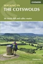 Walking in the Cotswolds ebook by Damian Hall