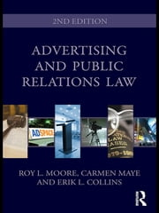 Advertising and Public Relations Law ebook by Roy L. Moore,Carmen Maye,Erik L. Collins