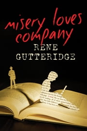 Misery Loves Company ebook by Rene Gutteridge